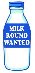 Milk Round Wanted